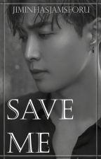Save Me by JiminHasJamsForU