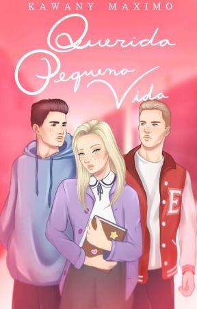 Querida, Pequena Vida #QPV1° by KawanyMaximo