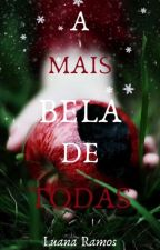 A Mais Bela de Todas by LuanaOleinik