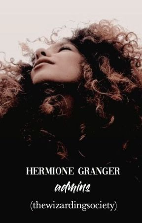 HERMIONE GRANGER | admin book by thewizardingsociety