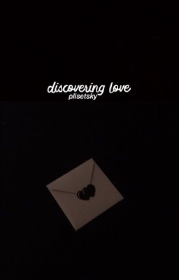Discovering Love // phan