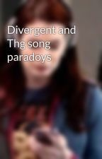 Divergent and Thg song paradoys by amitysugarcubes