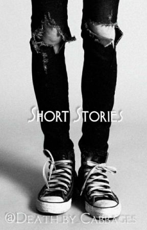 Short Stories by Death_by_Cabbages