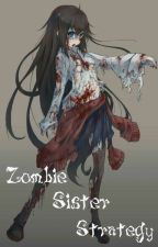 Zombie Sister Strategy [Indo] by kak-OOO