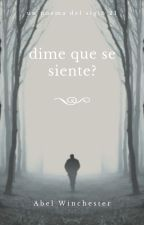 dime que se siente? by abelwinchesterXO