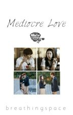 Mediocre Love (MINHYE FANFIC) by breathingspace