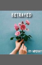 Betrayed by mpenny