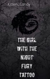 The Girl With The Night Fury Tattoo (Hiccup Love Story) -Finished- by Kitten_Candy