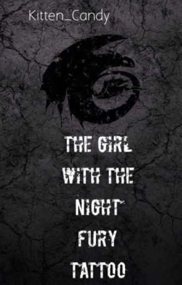 The Girl With The Night Fury Tattoo (Hiccup Love Story) -Finished-