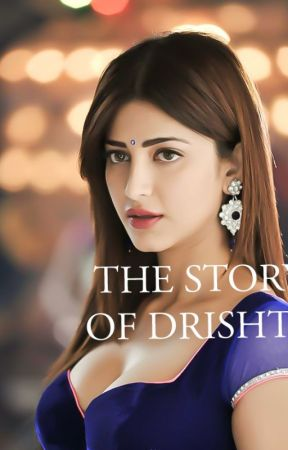 The Story of Drishti by Writer0151