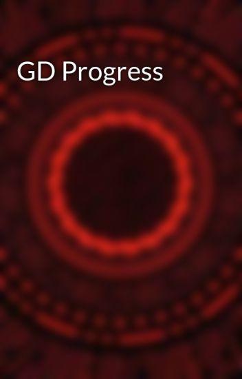 GD Progress