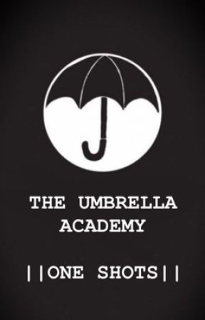 The Umbrella Academy One Shots || request are closed|| by AnticZakLol