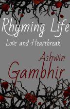 Rhyming Life-  Love and heartbreak by thewannabeelekhak