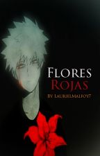 Flores Rojas by LaurielMalfoy7