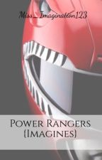 Power Rangers {Imagines} by Miss_Imagination123