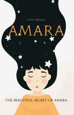 AMARA (The Beautiful Secret of Amara) by Onlymnaa