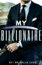 My Billionaire✓ by redellaluce