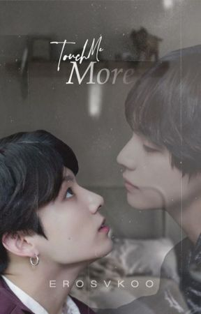 TOUCH ME MORE| Vkook by ErosVkoo