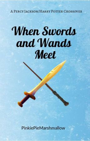 [On Hold] When Swords and Wands Meet (A Percy Jackson/Harry Potter Crossover) by PinkiePieMarshmallow