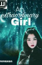AN EXTRAORDINARY GIRL by monalyn123456