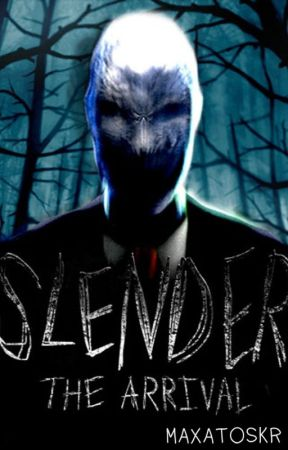 Slender: The Arrival by Maxatoskr