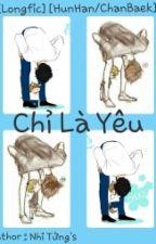 [LongFic] [ChanBaek] [HunHan] Chỉ là Yêu by YuBi_LoveChanBaek