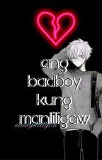 Ang badboy kung manliligaw  by sassykitty56