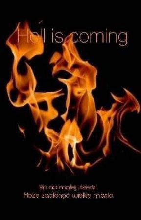Hell Is Coming Rozdział 7 Wattpad
