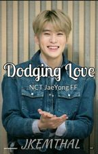 Dodging Love | JaeYong ff by Jkemthal