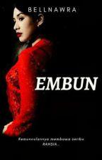 EMBUN (ON GOING) by BELLNAWRA