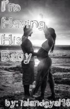 [UNDER CONSTRUCTION] I'm Having His Baby (bwwm) by Caligyal