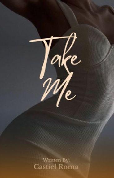 Take Me, I Need You (La Alquera Series #4)