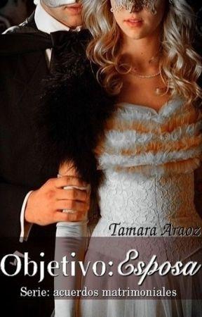 Objetivo: Esposa (Serie: Acuerdos Matrimoniales 02) by TammyTF