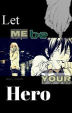 Let Me Be Your Hero (Yato x OC)} Noragami fanfiction by shirocchiouji