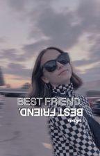 BEST FRIEND ( jenzie ) by writejenzie