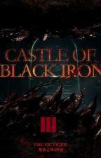 Замок чёрного железа / Castle of Black Iron   3 Том by Hazabiel