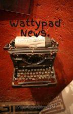Wattypad News. by MidNightBlue427