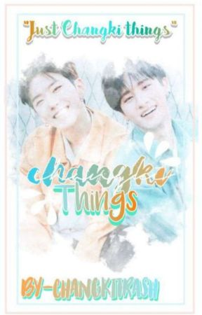 CHANGKI THINGS  by ChangKiTrash