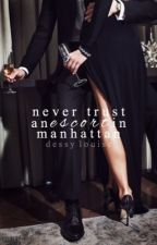 Never Trust An Escort In Manhattan by dessylouise