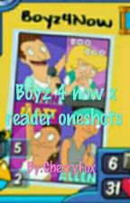 Boyz 4 now x reader oneshots  ( no request , fluff only) by foxgirl245