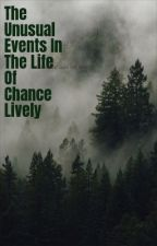 The Unusual Events In The Life Of Chance Lively (Jasper Hale - 1) by Forge_and_Gred