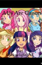 AUs Are Canon (Humanized MLP Harem) by shadowlight2784