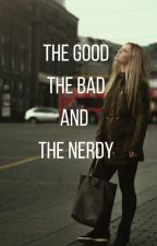 THE GOOD THE BAD AND THE NERDY by JisForJess