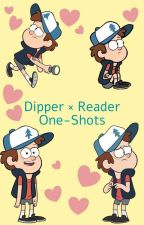 Dipper Pines × Reader One-Shots by FanOfEverything05