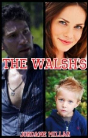The Walsh's (UNDER EDITING) by JordaneMillar