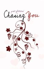 Chasing You (Caldea Series #1) by glitters001
