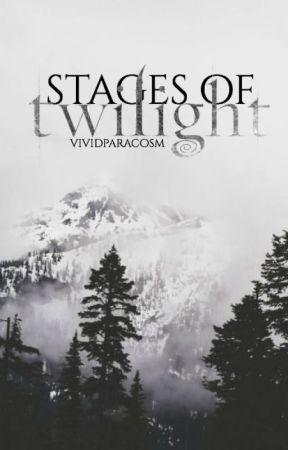 Stages of Twilight ∙ Twilight Saga - ⋮ 𝐒𝐓𝐀𝐆𝐄 𝐓𝐖𝐎