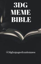3dg meme bible by kilocloud888