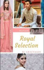 Manan : Royal Selection  by GRACY0506