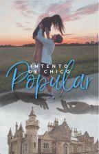 Intento de chico popular (IDCP2) by Tropical_Girl